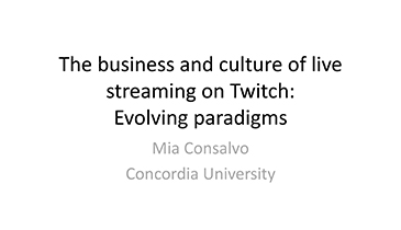 'The business and culture of live streaming on Twitch: Evolving paradigms'  by Mia Consalvo