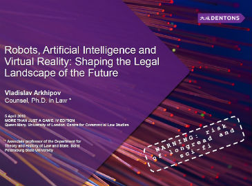 'Robots, Artificial Intelligence and Virtual Reality: Shaping the Legal Landscape of the Future'  by Vladislav Arkhipov