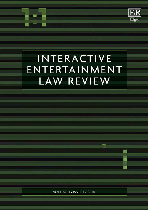 INTERACTIVE ENTERTAINMENT LAW REVIEW - PUBLISHED BY EDWARD ELGAR