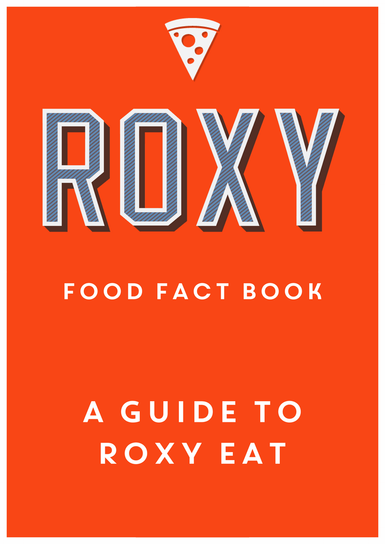 FOOD TRAINING DOCUMENT - A GUIDE TO ROXY EAT -
