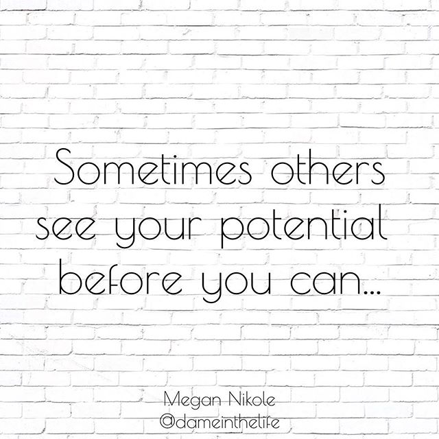 Don't listen to everyone. However, some people can see your potential even when you can't.  #believeinyourself #potential #livepurposefully