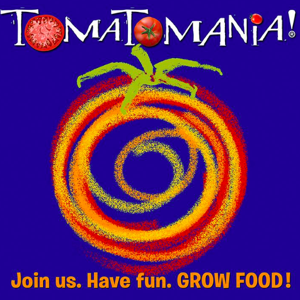 Tomatomania 2019 - MARCH 8 - 10. Over 80 varieties for you to choose from! Everything from big, small, determinate, indeterminate, yellow, orange, red, green, black, and swirled in between.