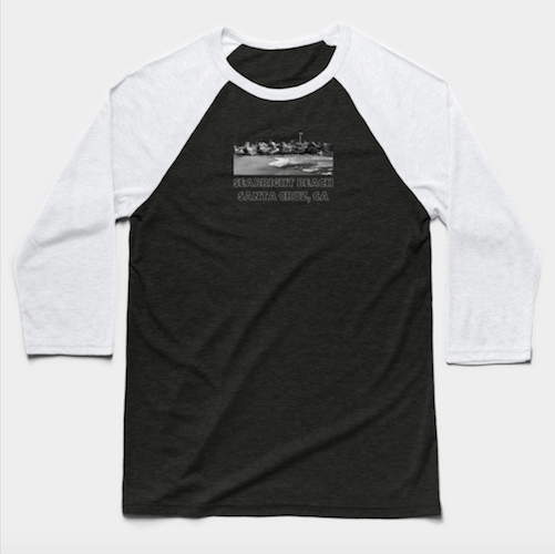 Seabright Beach, Santa Cruz II Baseball T-Shirt.  Unisex Seabright Beach retro-styled baseball T-shirt with 3/4 sleeves available in Black/White (shown here.) 52% cotton/48% polyester, unisex sizing and pre-shrunk. Sizes run a little small.   Order Here.   Reg:    $26 - $27