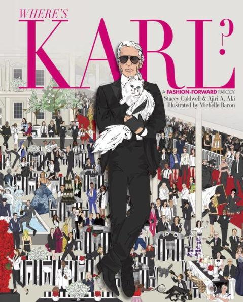 Where's Karl?: A Fashion-Forward Parody - Stacey Caldwell