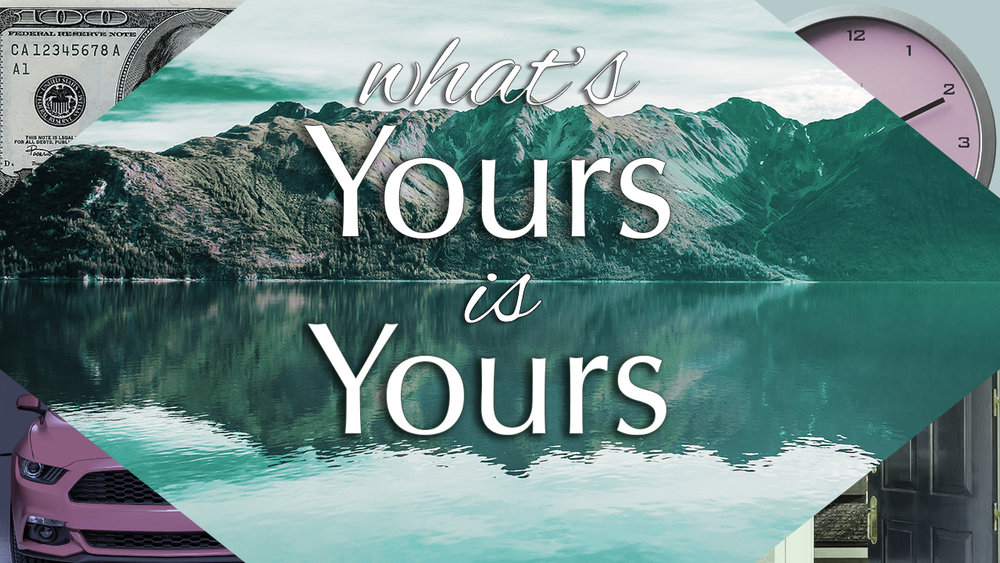 What's Yours is Yours Graphic.jpg