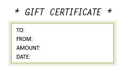 GIFT CERTIFICATES ARE AVAILABLE…
