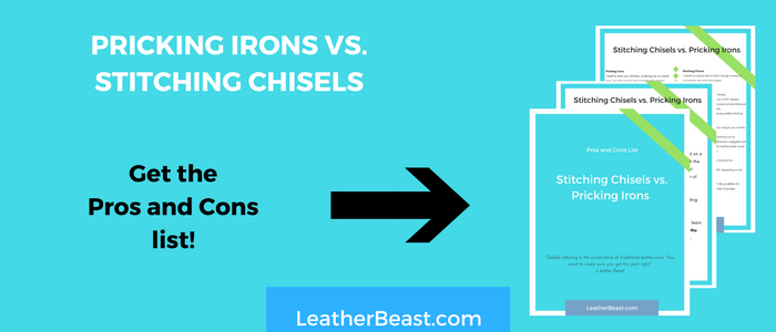 Stitching chisels vs. Pricking Irons - pros and cons list