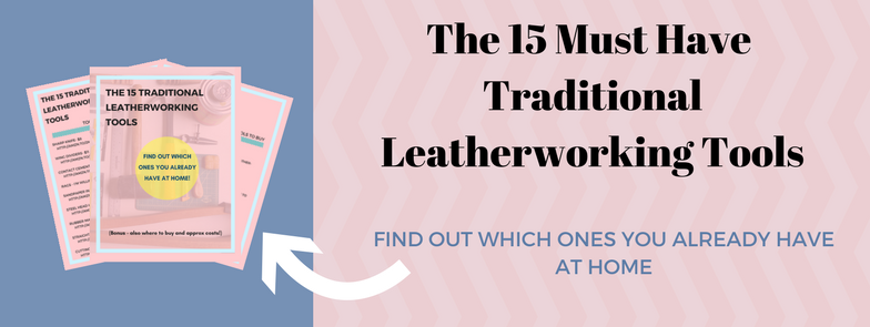 THE 15 TRADITIONAL LEATHERWORKING TOOLS. fIND OUT WHICH ONES YOU ALREADY HAVE AT HOME. gET THE FREE GUIDE. bONUS, FIND OUT WHERE TO BUY AND APPROX COSTS