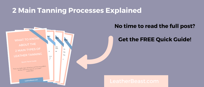 2 main tanning processes, chrome tanned and vegetable tanned leather explained, freebe, leather beast