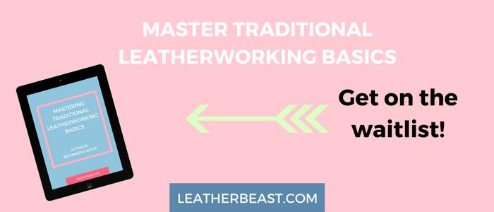 Mastering Traditional Leatherworking Basics waitlist (1).png