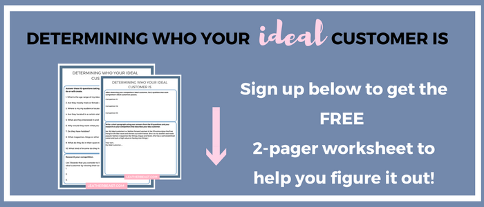 Determining who your ideal customer is, sign up below for free download