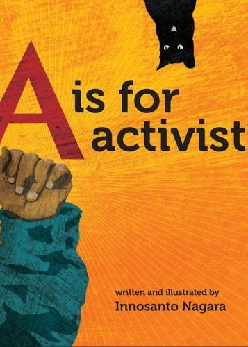 A is for Activist, by Innosanto Nagara