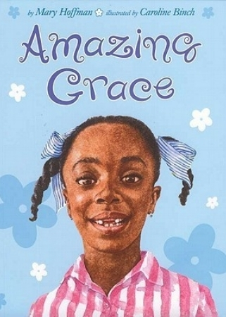 Amazing Grace, by Mary Hoffman, illustrated by Caroline Binch
