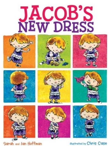 Jacob's New Dress, by Sarah & ian Hoffman, illustrated by Chris Case