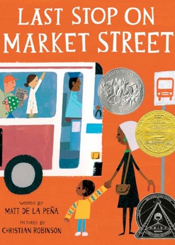 Last Stop on Market Street, by Matt de la Peña, & Christian Robinson
