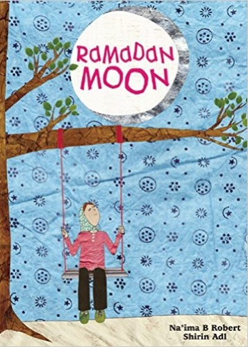 Ramadan Moon, by Na'ima B. Robert, illustrated by Shirin Adl