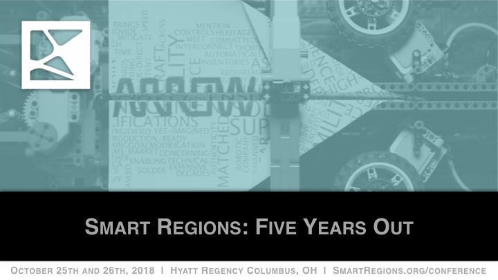 SmartRegionsFiveYearsOut_SmartRegionsConference2018.png