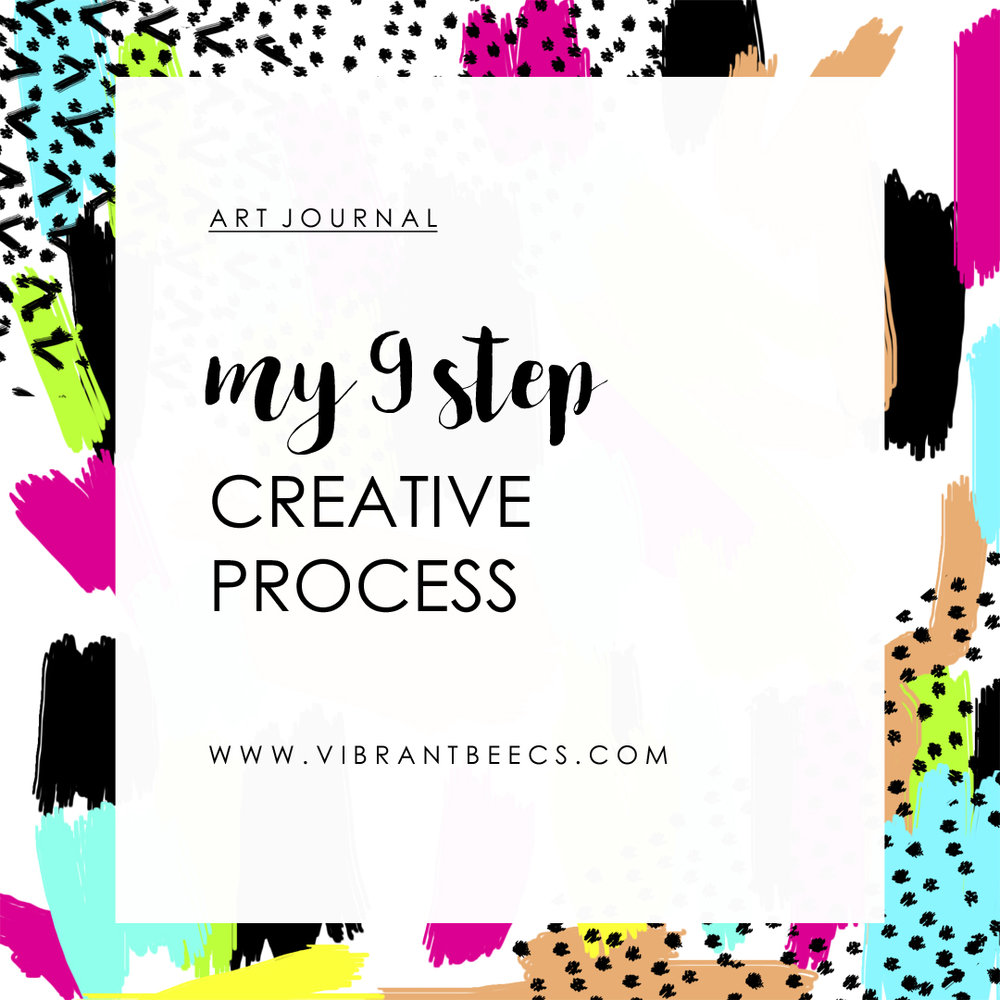 My 9 Step Creative Process