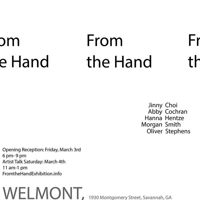 Opening Reception : Friday, March 3rd,  6PM- 9 PM  Artist Talk Saturday : March 4th, 11AM-1PM  Location: Welmont, 1930 Montgomery Street, Savannah, GA  From the Hand is a group show of work by the artists Jinny Choi, Abby Cochran, Hanna Hentze, Morgan Smith, and Oliver Stephens. Through a variety of art practices the concept of physical manipulation is explored. The works exemplify how painting, sculpture, and installation serve as powerful testaments to the human ability to create through physical manipulation of media. Artists Choi, Cochran, Hentze, Smith, and Stephens found unity in their shared passion for the tactile pleasure of creating with their hands.  #FromTheHand #contemporaryart #exhibition #Welmont #painting #installation #mixedmedia #savannah #savannahevents #Art