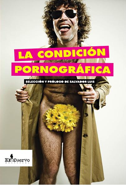 Portada_La-condicion-pornografica_Editorial-El-Cuervo-2011.jpg