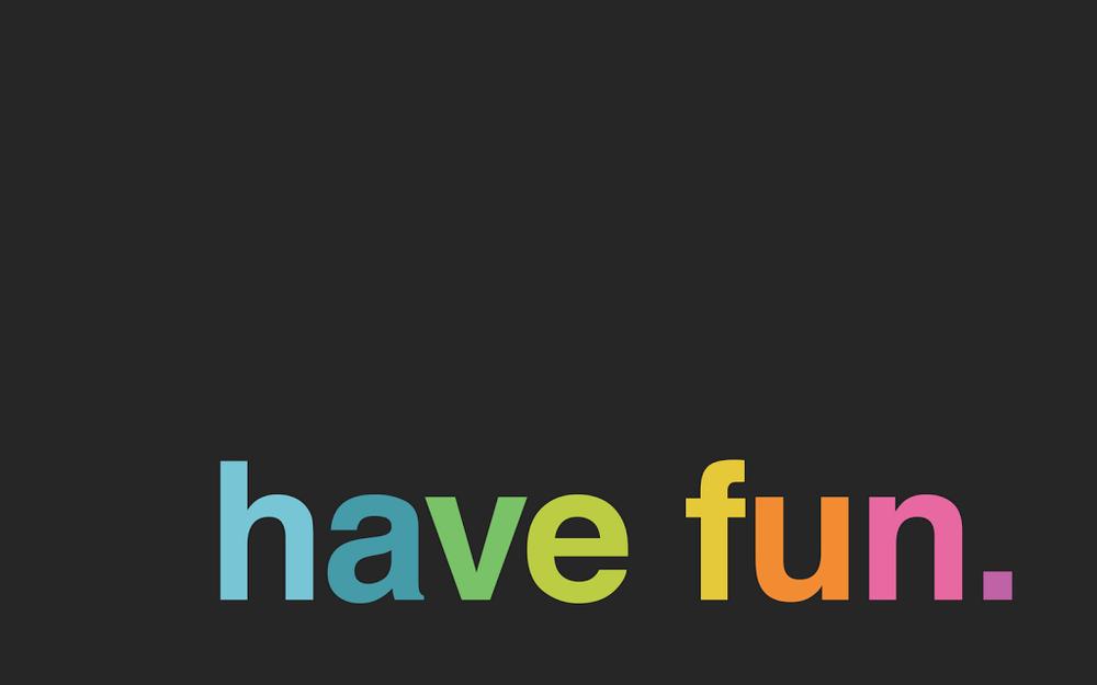 minimal-desktop-wallpaper-have-fun-black.png