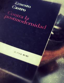 Contra la posmodernidad de Ernesto Castro