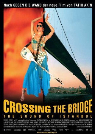 Crossing The Bridge | The Sounds Of Istanbul