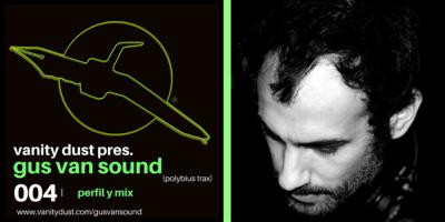 Gus Van Sound (Polybius Trax) | Perfil y Mix