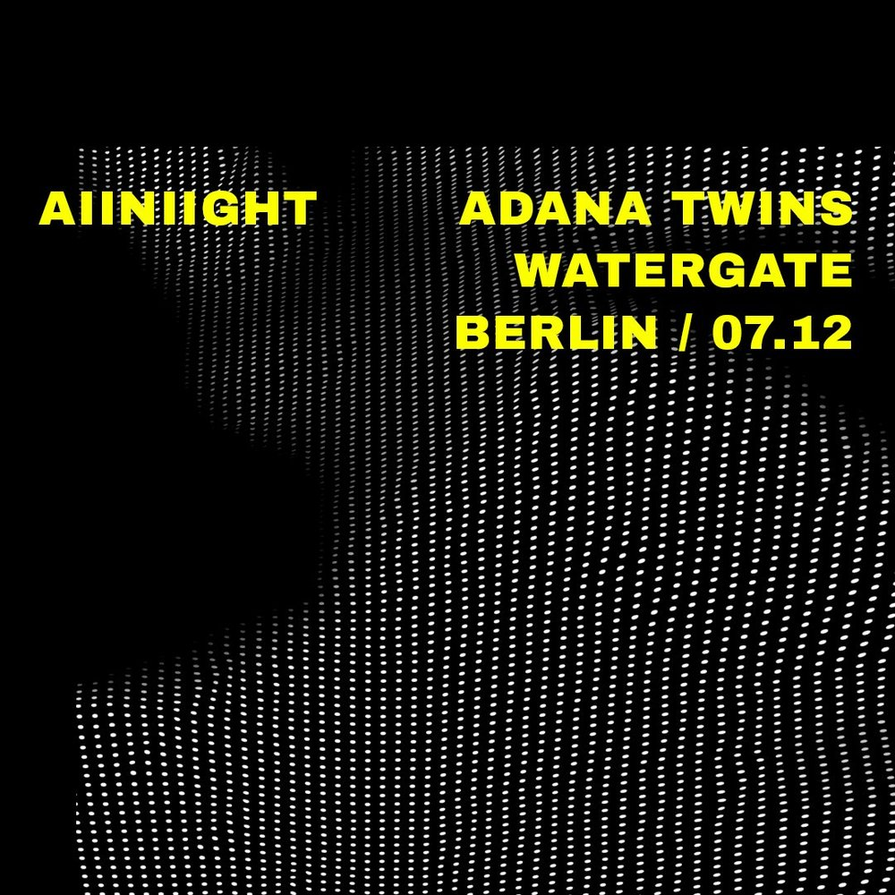 Watergate 15 years all night Adana Twins Berlin.jpg