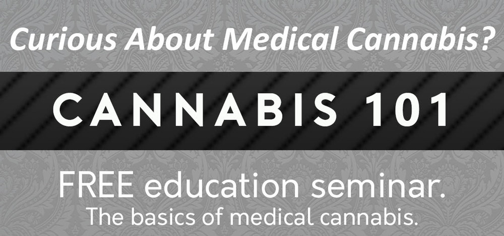Cannabis 101 - learn about medical marijuana in our free educational MMJ seminar.