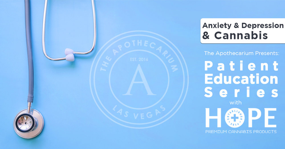 the apothecarium las vegas, a medical and recreational cannabis dispensary discusses their patient education series with hope on anxiety depression and marijuana