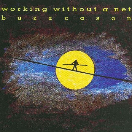 Working Without A Net (ArenA Recordings, 2010)