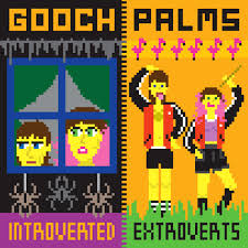 Gooch Palms - Introverted Extroverts