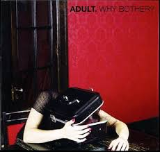 Adult - Why Bother