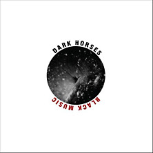 Dark Horses - Black Music