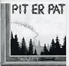 Pit Er Pat - Shakey