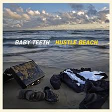 Baby Teeth - Hustle Beach