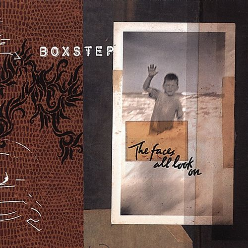 Box Step - The Faces All Look On