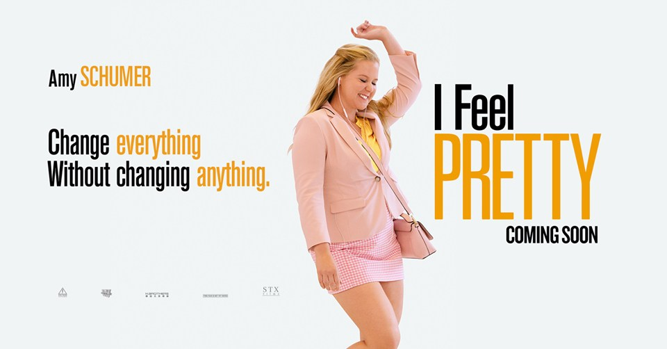 "Amy Schumer, ""I Feel Pretty"" movie poster"