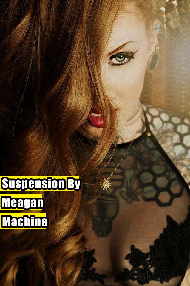 Suspension by Meagan Machine