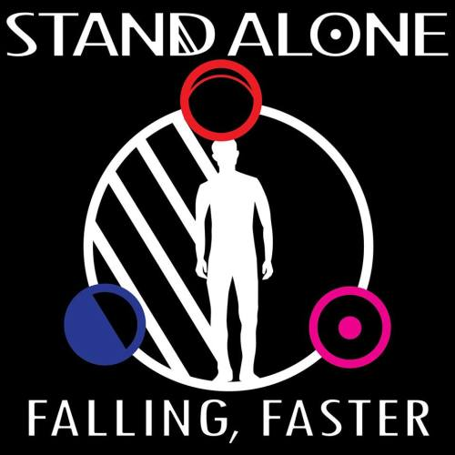"STAND ALONE - ""FALLING FASTER"" - RELEASED: FRIDAY 30TH NOVEMBER 2018"