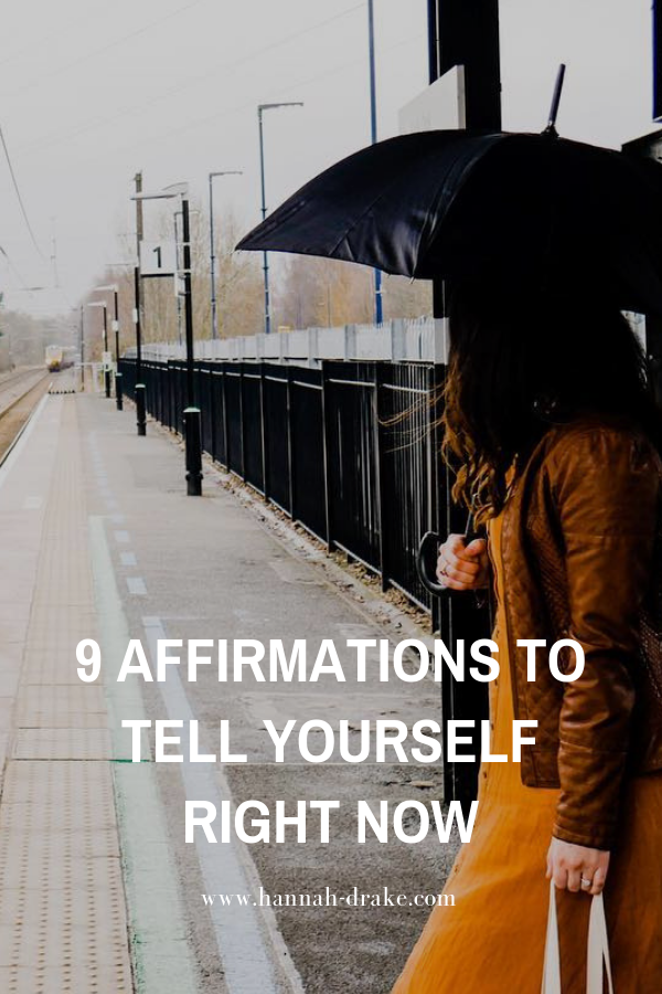 9 Affirmations to Tell Yourself Right Now