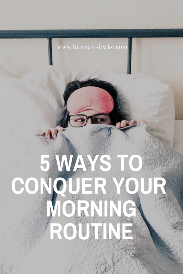 5 Ways to Conquer Your Morning Routine
