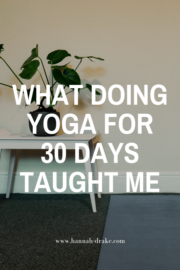What Doing Yoga for 30 Days Taught Me