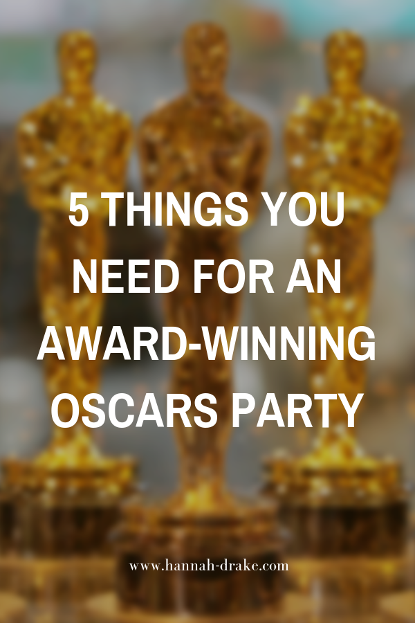 5 Things You Need for An Award-Winning Oscars Party