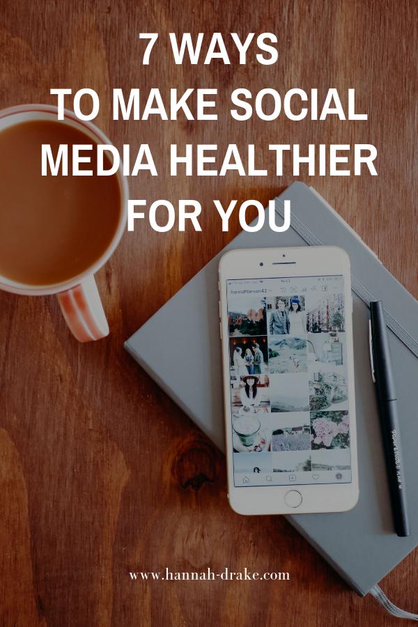 7 Ways to Make Social Media Healthier for You