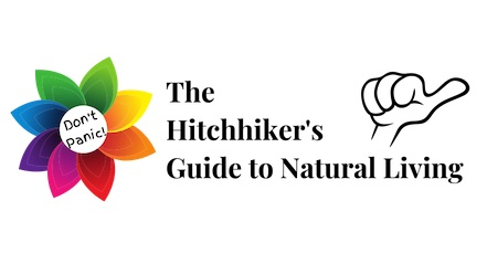 The Hitchhiker's Guide to Natural Living
