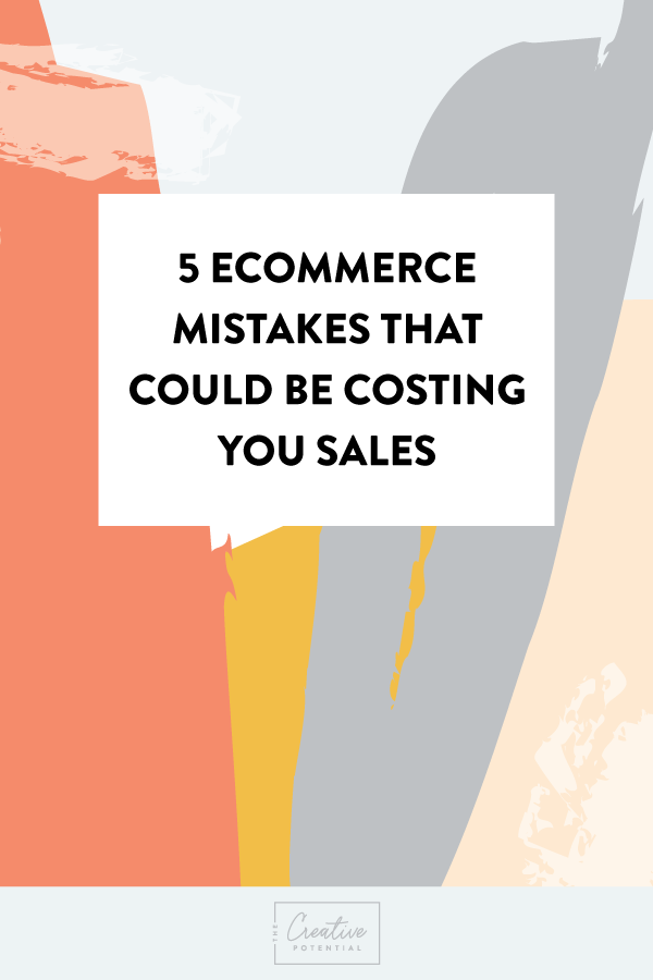 5-Ecommerce-Mistakes-that-Could-be-Costing-You-Sales.png