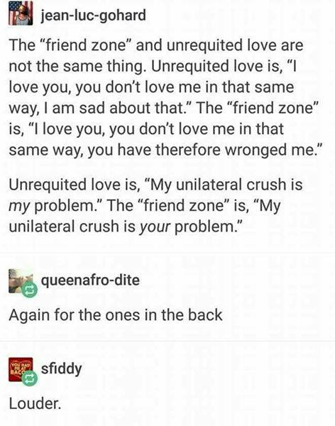 "Friend Zone"" and ""Unrequited Love"" are not the same thing. — Justin Grays"