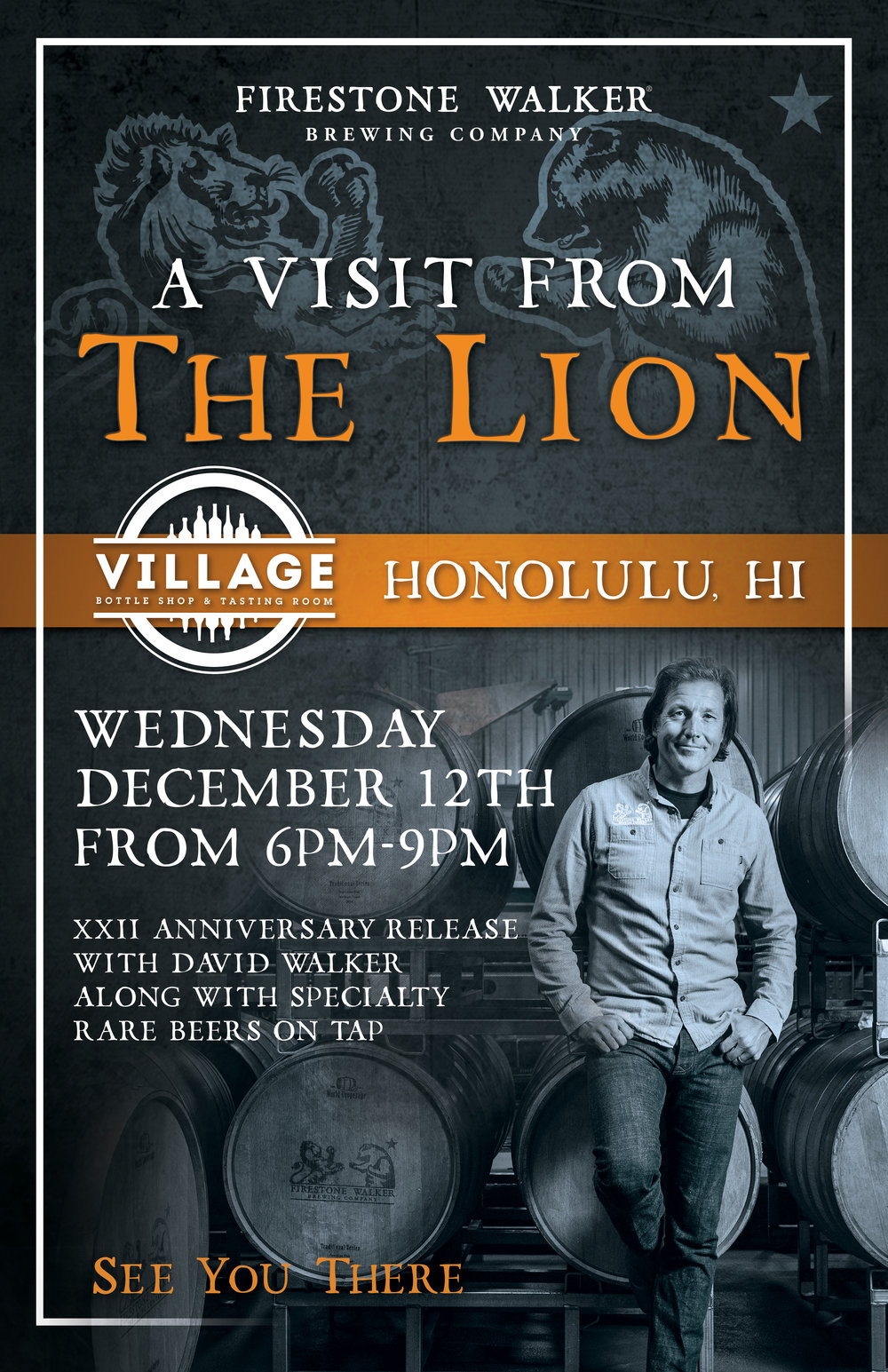 XXII Anniversary Release Party! - Join Firestone Walker Brewing Co. 's David Walker at Village as we release the XXII Anniversary Ale. Don't miss the chance to meet a legend in the brewing industry and grab a bottle of this amazing and special blended barrel aged beer (and possibly get David to autograph the box!).On top of having bottles of XXII we will also have it on draft along with the four components that make up this blended beer! Stickee Monkee (Central Coast quad, 44%), Parabola (Russian imperial oatmeal stout, 22%), Bravo (imperial brown ale, 22%) and Helldorado (blonde barleywine, 12%) will all be on draft so you can taste the individual beers that got blended into making XXII.See you there!